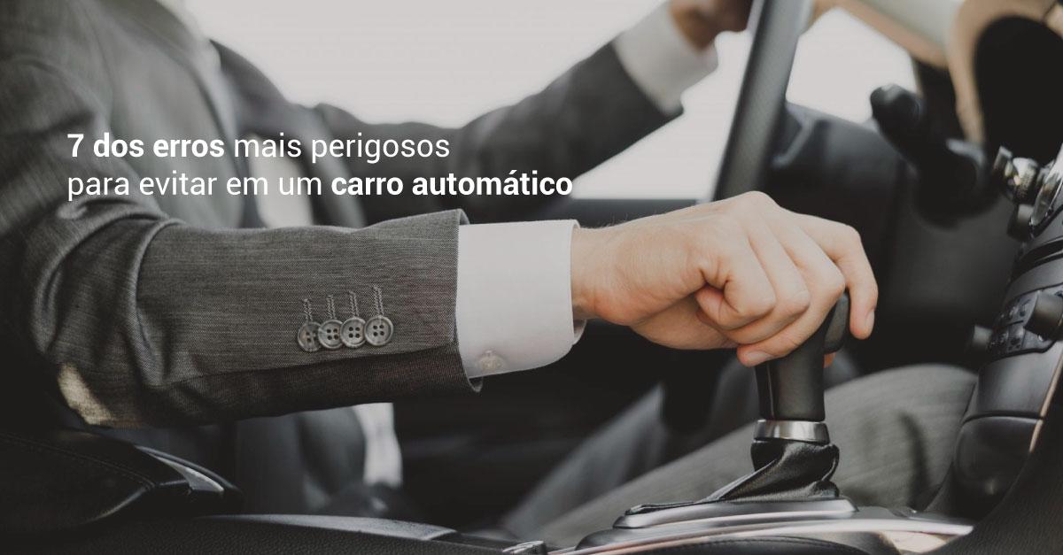 Carros automáticos: 7 erros para você evitar